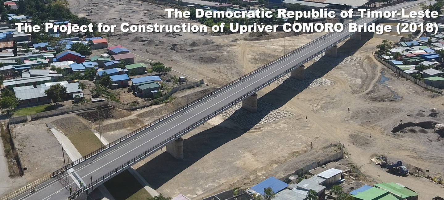 The Democratic Republic of Timor-Leste : The Project for Construction of Upriver COMORO Bridge